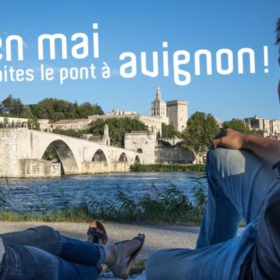Avignon, a bridge through long weekends of May !